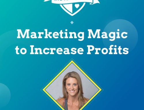 Live Your Dream: Marketing Magic to Increase Profits